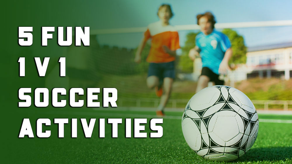 5 Fun 1 v 1 Soccer Activities and games