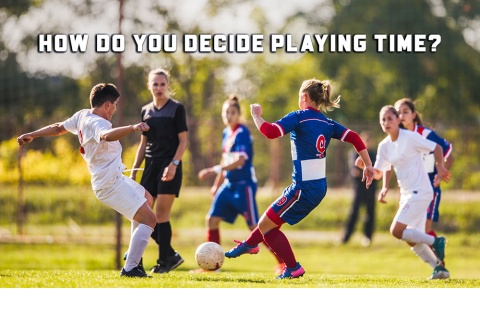 How Do You Decide Youth Soccer Playing Time?