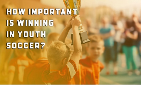 How Important Is Winning In Youth Soccer?
