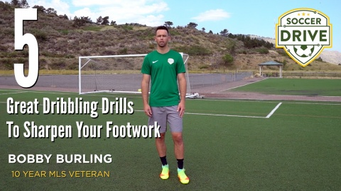 5 great soccer dribbling drills to sharpen your footwork with Bobby Burling