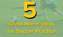 5 great warm up ideas for youth soccer practice